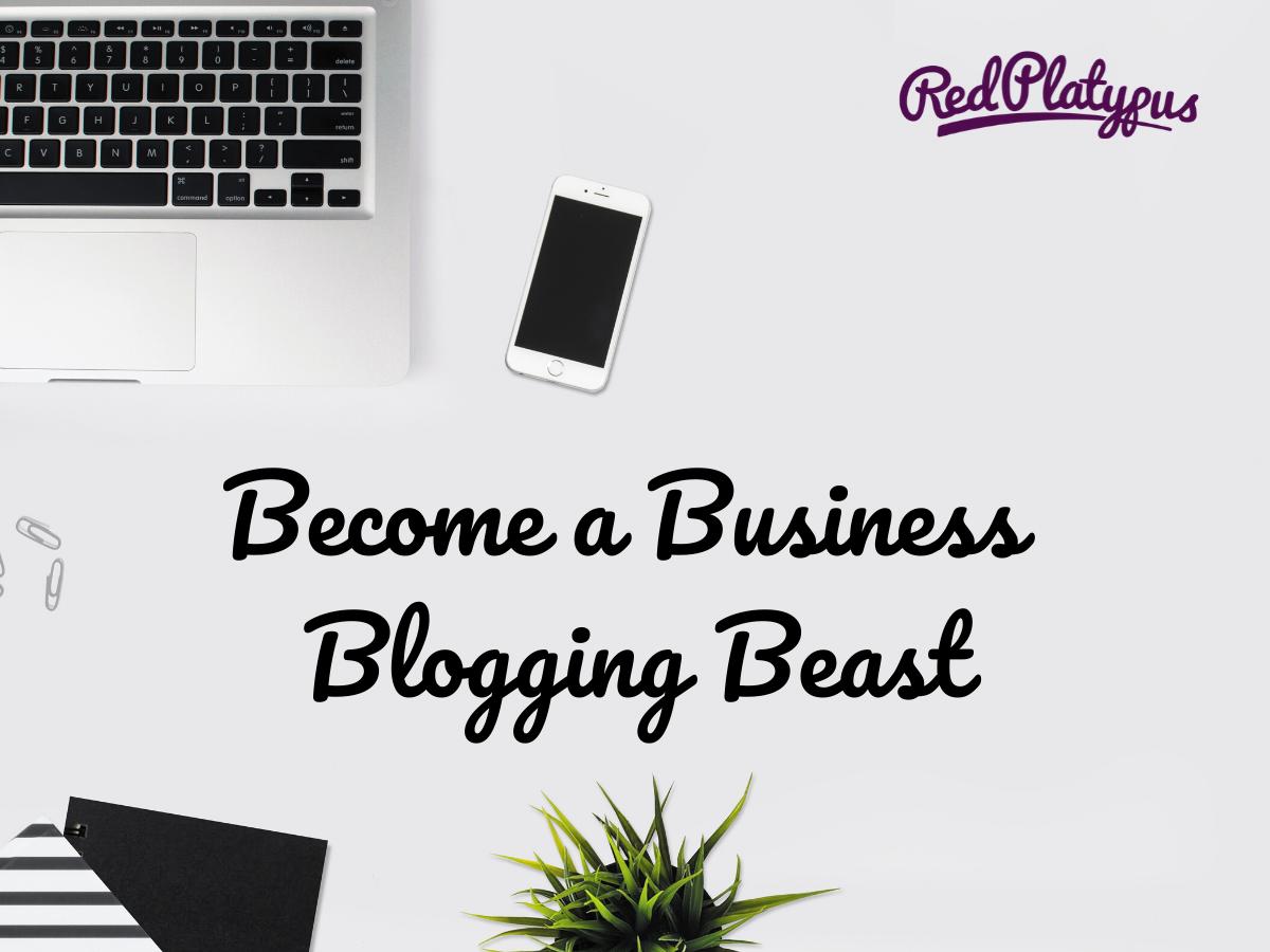 business blogging beast